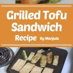 Grilled Tofu Sandwich Recipe By Manjula