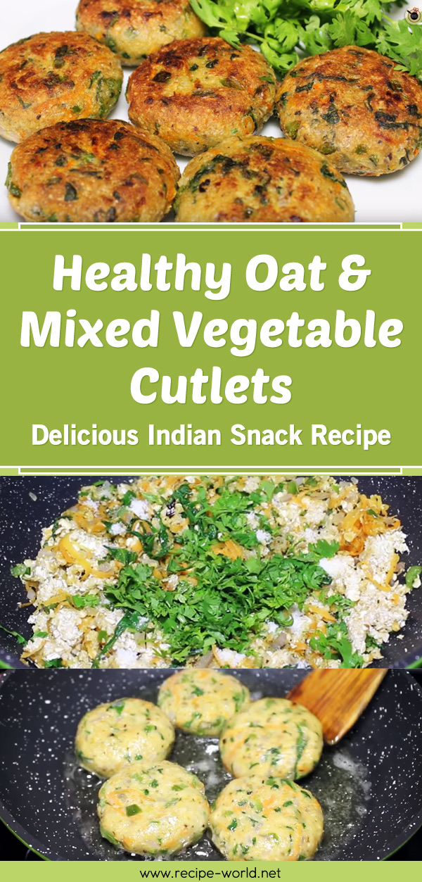 Healthy Oat & Mixed Vegetable Cutlets - Delicious Indian Snack Recipe