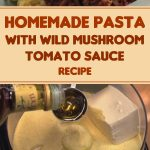 Homemade Pasta With Wild Mushroom Tomato Sauce