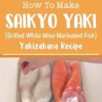 How To Make Saikyo Yaki (Grilled White Miso-Marinated Fish) Yakizakana Recipe