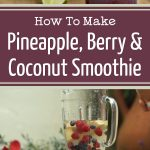Pineapple, Berry & Coconut Smoothie