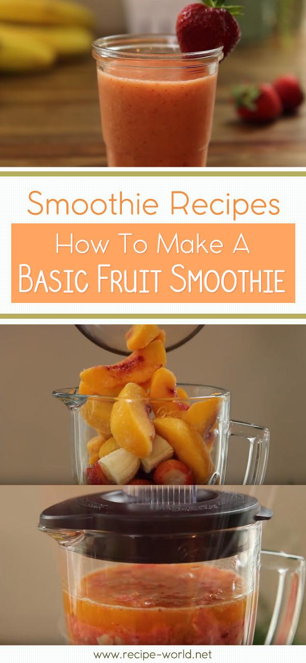Smoothie Recipes - How To Make A Basic Fruit Smoothie