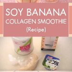 Soy Banana Collagen Smoothie (Recipe)