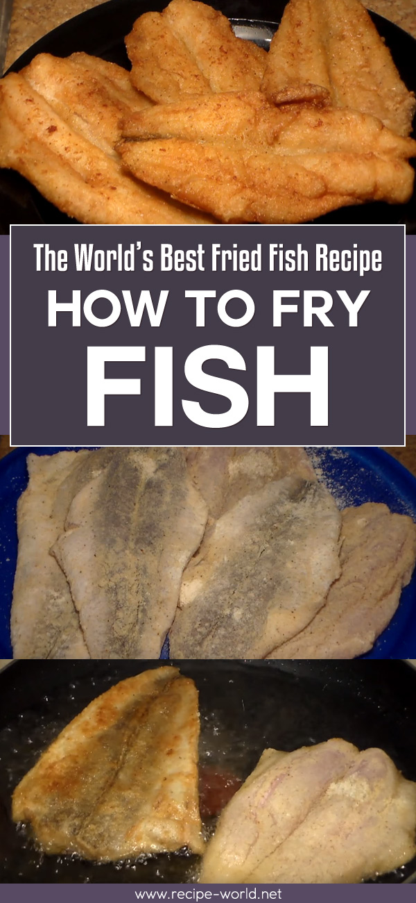 The World's Best Fried Fish Recipe - How To Fry Fish