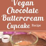 Vegan Chocolate Buttercream Cupcake Recipe