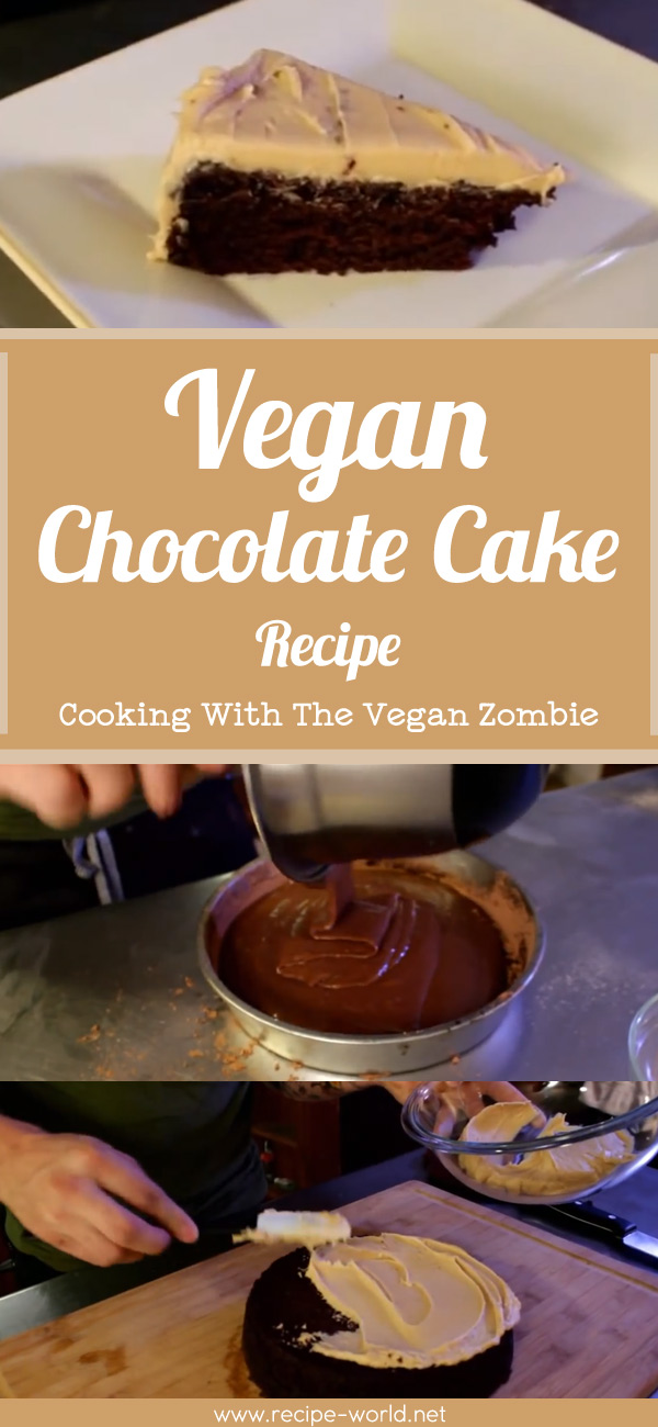 Vegan Chocolate Cake - Cooking With The Vegan Zombie