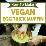 Vegan Egg Trick Muffin