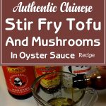 Authentic Chinese Stir Fry Tofu And Mushrooms In Oyster Sauce