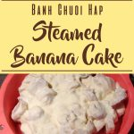 Banh Chuoi Hap – Steamed Banana Cake