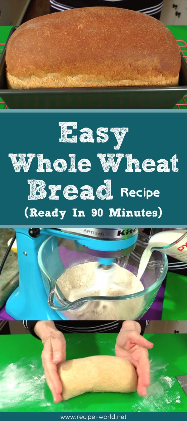 Recipe World Easy Whole Wheat Bread - Ready In 90 Minutes - Recipe World