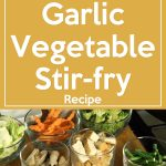 Garlic Vegetable Stir-fry