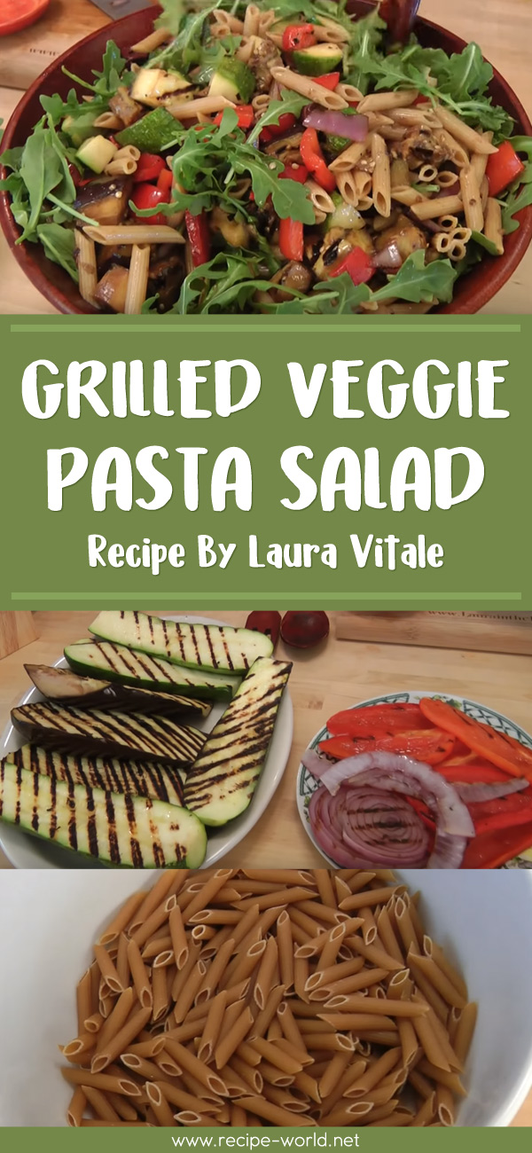 Grilled Veggie Pasta Salad - Recipe by Laura Vitale