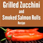 Grilled Zucchini And Smoked Salmon Rolls – Zucchini Video Recipe – Appetizer