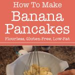 Healthy Breakfast Recipe: How To Make Banana Pancakes – Flourless, Gluten-Free, Low-Fat