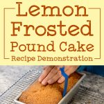 Lemon Frosted Pound Cake Recipe Demonstration