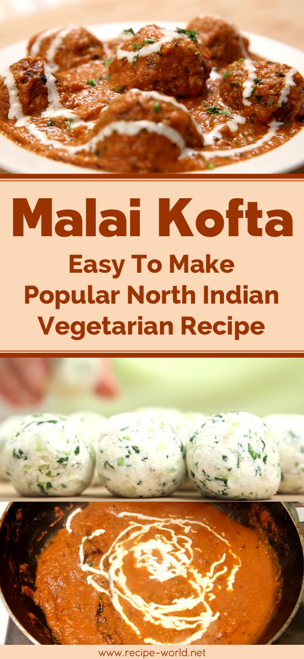 Malai Kofta - Easy To Make Popular North Indian Vegetarian Recipe