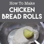 No-Oven Bread Recipe – How To Make Chicken Bread Rolls
