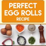 Perfect Egg Rolls Recipe