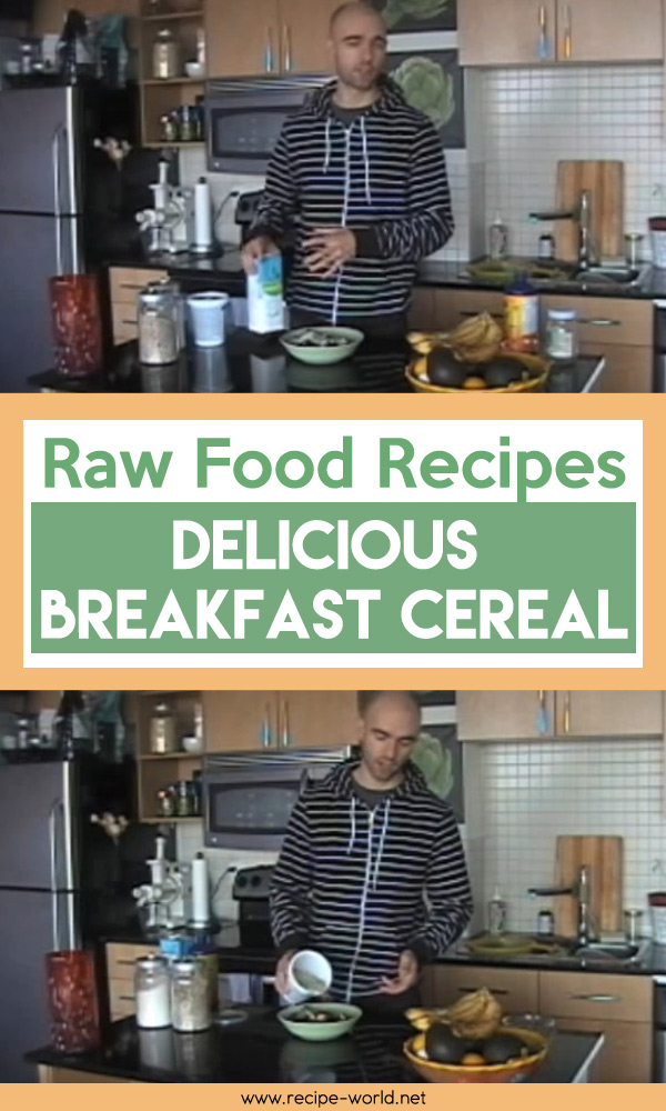Raw Food Recipes Delicious Breakfast Cereal