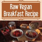 Raw Vegan Breakfast Recipe
