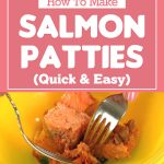 Salmon Patties – Quick & Easy