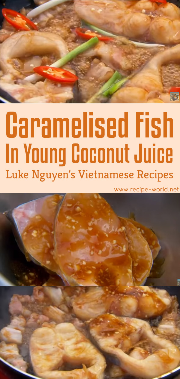 Caramelised Fish In Young Coconut Juice - Luke Nguyen's Vietnamese Recipes