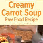 Creamy Carrot Soup: Raw Food Recipe
