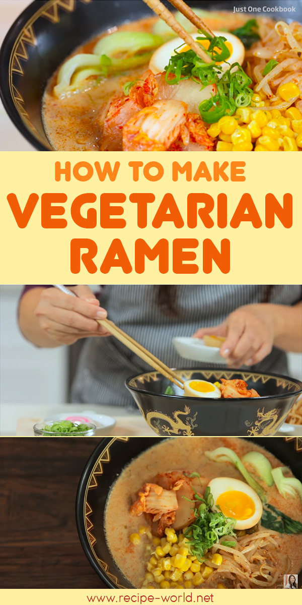 How To Make Vegetarian Ramen