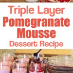 Triple Layer Pomegranate Mousse Dessert