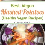 Best Vegan Mashed Potatoes (Healthy Vegan Recipes)