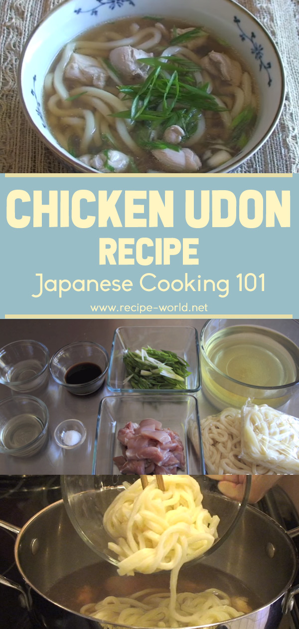 Chicken Udon Recipe - Japanese Cooking 101