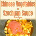 Chinese Vegetables In Szechuan Sauce