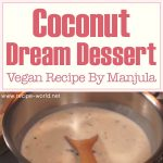Coconut Dream Dessert (Vegan) Recipe