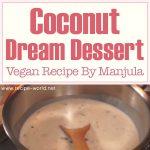 Coconut Dream Dessert (Vegan) Recipe