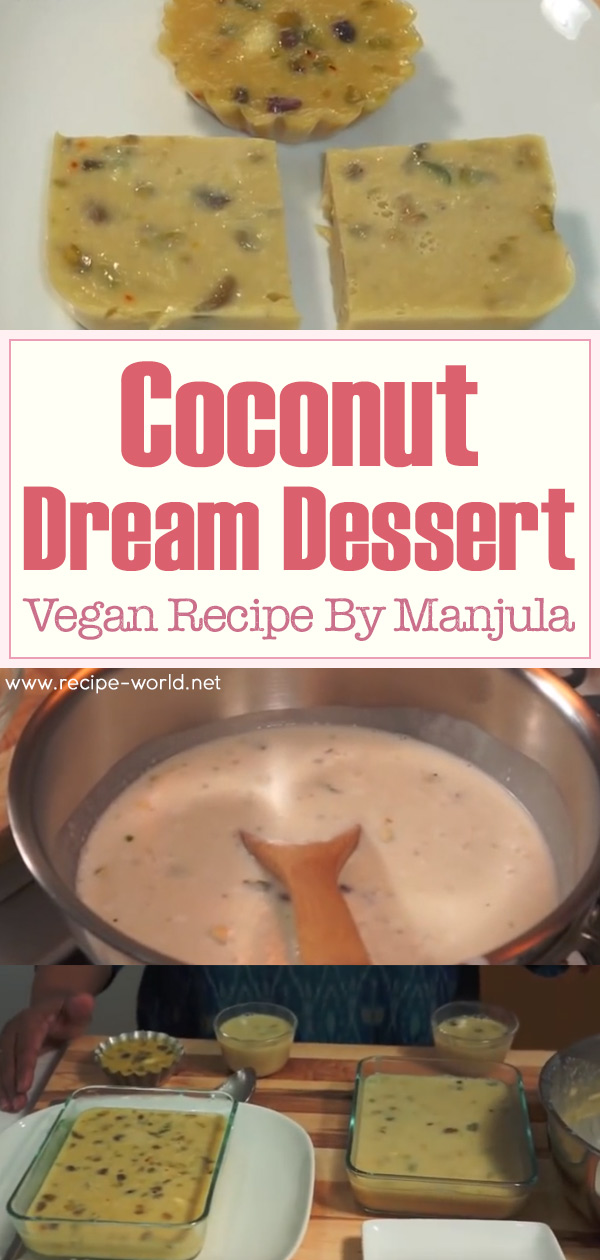 Coconut Dream Dessert (Vegan) Recipe By Manjula