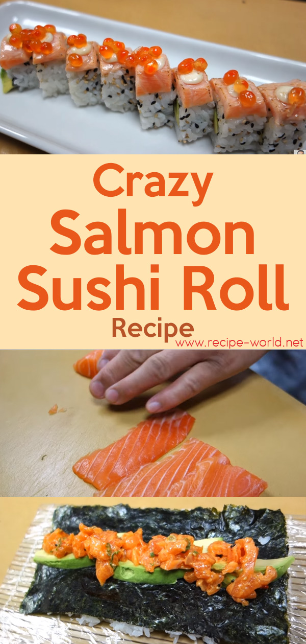 Crazy Salmon Sushi Roll