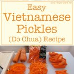 Easy Vietnamese Pickles (Do Chua)