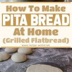 How To Make Pita Bread At Home – Grilled Flatbread