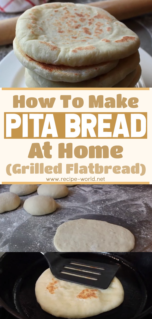 How To Make Pita Bread At Home - Grilled Flatbread