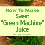 How To Make Sweet Green Machine Juice