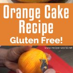 Orange Cake Recipe – Gluten Free!
