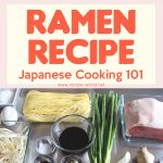 Pork Ramen Recipe – Japanese Cooking 101