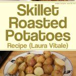 Skillet Roasted Potatoes Recipe – Laura Vitale