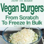 Vegan Burgers From Scratch To Freeze In Bulk