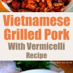 Vietnamese Grilled Pork With Vermicelli Recipe (Bún Chả)