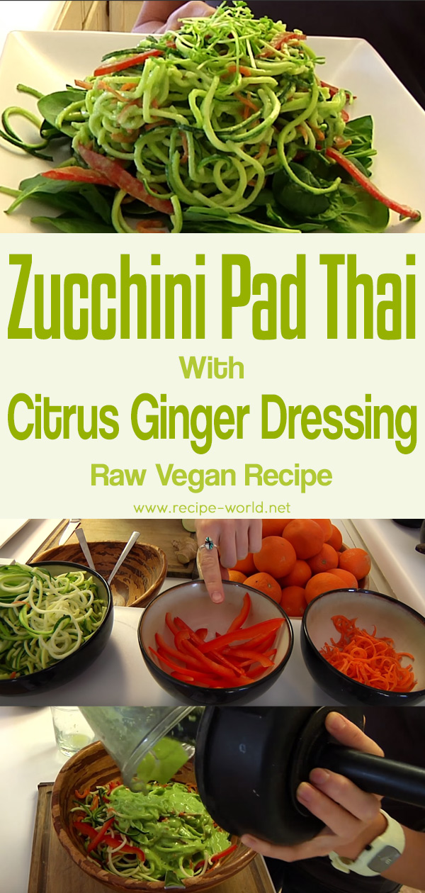 Zucchini Pad Thai With Citrus Ginger Dressing - Raw Vegan Recipe