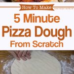 5 Minute Pizza Dough From Scratch