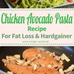 Chicken Avocado Pasta Recipe For Fat Loss & Hardgainer
