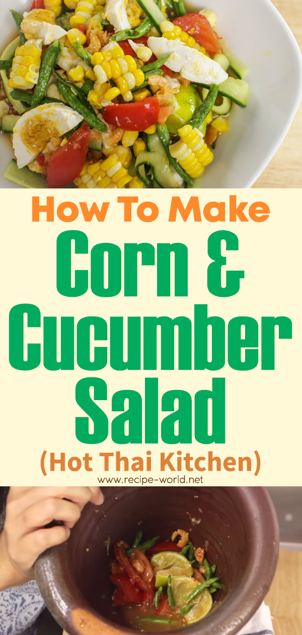 Corn & Cucumber Salad - Hot Thai Kitchen
