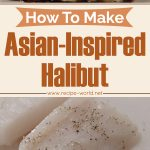 Fish Recipes – How to Make Asian-Inspired Halibut